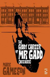 Omslag - The Giddy Career of Mr Gadd (deceased)