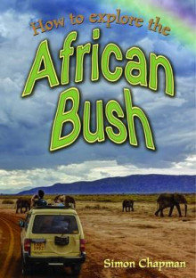 How to Explore the African Bush av Simon Chapman (Heftet)