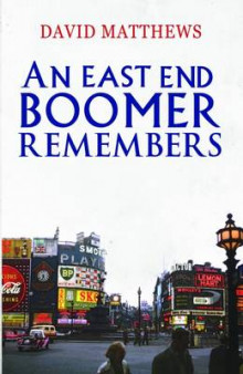 An East End Boomer Remembers av David Matthews (Heftet)
