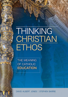 Thinking Christian Ethos: The Meaning of Catholic Education av David Albert Jones og Stephen Barrie (Heftet)