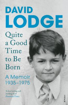 Quite A Good Time to be Born av David Lodge (Heftet)