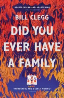 Did you ever have a family av Bill Clegg (Heftet)