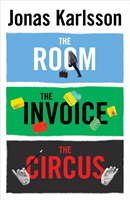 The Room, The Invoice, and The Circus av Jonas Karlsson (Heftet)