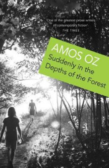 Suddenly In the Depths of the Forest av Amos Oz (Heftet)