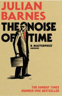 The noise of time av Julian Barnes (Heftet)