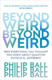 Beyond Weird av Philip Ball (Heftet)