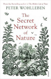 The Secret Network of Nature av Peter Wohlleben (Heftet)