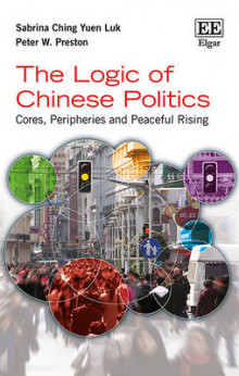 The Logic of Chinese Politics av Sabrina Ching Yuen Luk og Peter W. Preston (Innbundet)