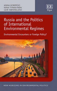 Russia and the Politics of International Environmental Regimes av Anna Korppoo, Nina Tynkkynen og Geir Honneland (Heftet)