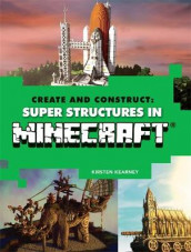Create and Construct: Super Structures in MINECRAFT av Kirsten Kearney og Yazur Strovoz (Heftet)
