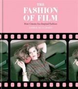 Omslag - The Fashion of Film: How Cinema Has Inspired Fashion