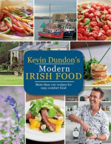 Kevin Dundon's Modern Irish Food av Kevin Dundon (Heftet)