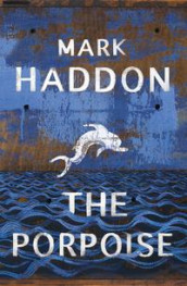 The porpoise av Mark Haddon (Heftet)