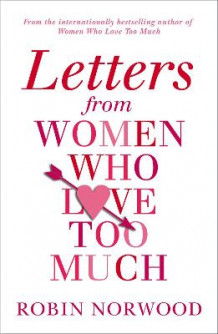 Letters from Women Who Love Too Much av Robin Norwood (Heftet)