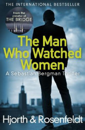 The Man Who Watched Women av Michael Hjorth og Hans Rosenfeldt (Heftet)