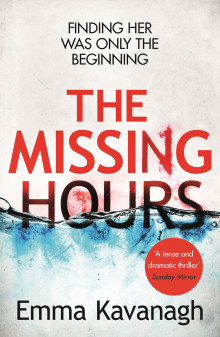 The Missing Hours av Emma Kavanagh (Heftet)