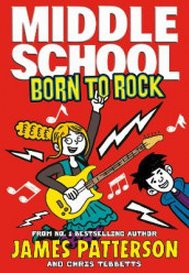 Middle School: Born to Rock av James Patterson (Heftet)