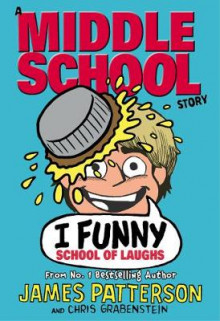I Funny: School of Laughs av James Patterson (Innbundet)