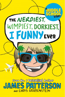 The nerdiest, wimpiest, dorkiest I funny ever av James Patterson (Heftet)