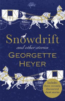 Snowdrift and Other Stories (includes three new recently discovered short stories) av Georgette Heyer (Heftet)