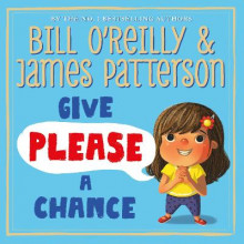 Give Please a Chance av James Patterson og Bill O'Reilly (Innbundet)