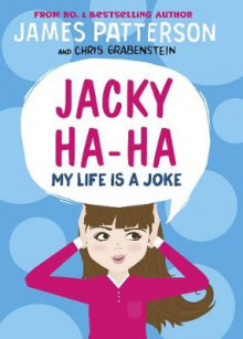 Jacky Ha-Ha: My Life is a Joke av James Patterson (Innbundet)