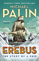 Erebus: The Story of a Ship av Michael Palin (Heftet)