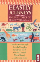 Beastly Journeys av David Attenborough, Gerald Durrell, Dervla Murphy, Jonathan Scott og Mark Shand (Heftet)