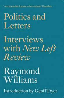 Politics and Letters av Raymond Williams og Geoff Dyer (Heftet)