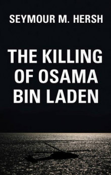 The Killing of Osama Bin Laden av Seymour M. Hersh (Innbundet)