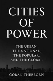 Cities of Power av Goran Therborn (Innbundet)
