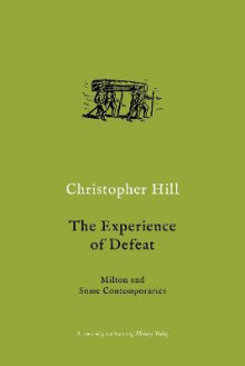 The Experience of Defeat av Christopher Hill (Heftet)