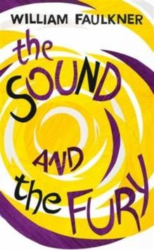 The sound and the fury av William Faulkner (Heftet)