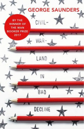 Civilwarland In Bad Decline av George Saunders (Heftet)