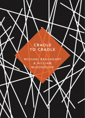 Cradle to cradle av Michael Braungart og William McDonough (Heftet)
