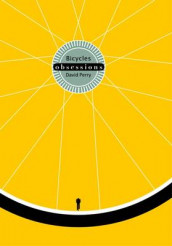 Obsessions: Bicycles av David Perry (Innbundet)