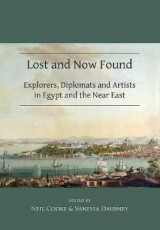 Omslag - Lost and Now Found: Explorers, Diplomats and Artists in Egypt and the Near East