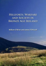 Omslag - Hillforts, Warfare and Society in Bronze Age Ireland