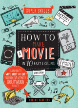 Omslag - Super Skills: How to Make a Movie in 10 Easy Lessons