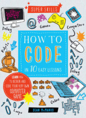 How to Code in 10 Easy Lessons av Sean McManus (Innbundet)