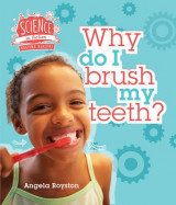 Omslag - Science in Action: Keeping Healthy - Why Do I Brush My Teeth?