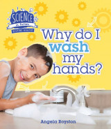Omslag - Science in Action: Keeping Healthy - Why Do I Wash My Hands?