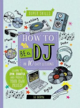 Omslag - How to Be a DJ in 10 Easy Lessons