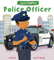 Busy People: Police Officer av Lucy M. George (Heftet)