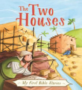 Omslag - My First Bible Stories (Stories Jesus Told): The Two Houses