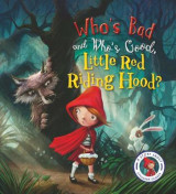 Omslag - Fairytales Gone Wrong: Who's Bad and Who's Good, Little Red Riding Hood?