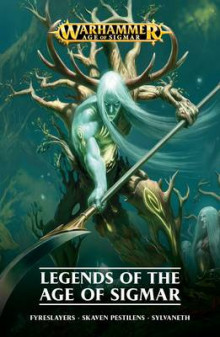 Legends of the Age of Sigmar av David Annandale, David Guymer, Guy Haley, Robbie MacNiven, Josh Reynolds, Rob Sanders og Gav Thorpe (Heftet)