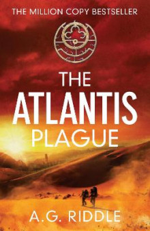 The Atlantis Plague av A. G. Riddle (Heftet)