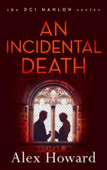 An Incidental Death av Alex Howard (Innbundet)