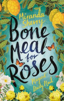 Bone Meal for Roses av Miranda Sherry (Innbundet)